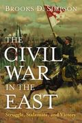 The Civil War in the East: Struggle, Stalemate, and Victory