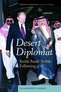 Desert Diplomat : Inside Saudi Arabia Following 9/11
