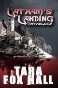Latham's Landing : An Anthology