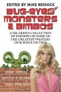Bug-Eyed Monsters and Bimbos : A Hilarious Collection of Parodies by Some of the Greatest Wr...