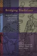 Bridging Traditions : Alchemy, Chemistry, and Paracelsian Practices in the Early Modern ERA:...