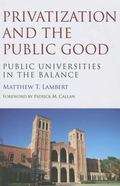 Privatization and the Public Good: Public Universities in the Balance