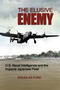 Elusive Enemy : U.S. Naval Intelligence and the Imperial Japanese Fleet