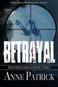 Wounded Heroes Book Three : Betrayal