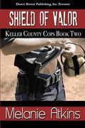 Keller County Cops Book Two : Shield of Valor