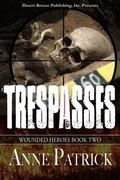 Wounded Heroes Book Two : Trespasses