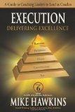 Execution: Delivering Excellence: A Guide to Coaching Leaders to Lead as Coaches (SCOPE of L...
