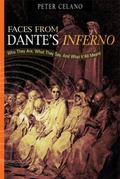 Faces from Dante's Inferno : Who They Are, What They Say, and What It All Means