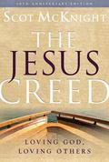 Jesus Creed : Loving God, Loving Others - 10th Anniversary Edition