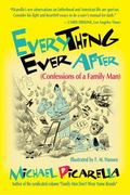 Everything Ever After : (Confessions of a Family Man)