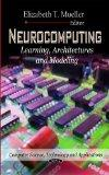 Neurocomputing: Learning, Architectures, and Modeling (Computer Science, Technology and Appl...
