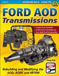 Ford AOD Transmissions : Rebuilding and Modifying the AOD, AODE And 4R70W