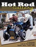 Hot Rod Gallery by Pat Ganahl : A Nostalgic Look at Hot Rodding's Golden Years: 1930-1960