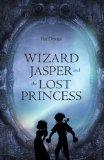 Wizard Jasper and the Lost Princess
