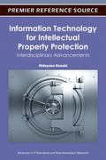 Information Technology for Intellectual Property Protection : Interdisciplinary Advancements