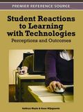 Student Reactions to Learning with Technologies : Perceptions and Outcomes