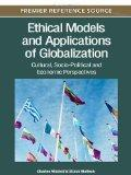 Ethical Models and Applications of Globalization: Cultural, Socio-Political and Economic Per...