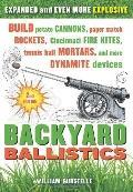 Backyard Ballistics : Build Potato Cannons, Paper Match Rockets, Cincinnati Fire Kites, Tenn...