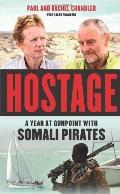 Hostage : A Year at Gunpoint with Somali Pirates