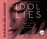 Idol Lies: Facing the Truth about Our Deepest Desires