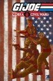 G.I. Joe: Cobra Civil War Vol. 1 (G. I. Joe (Graphic Novels))