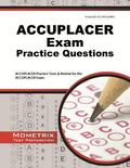 ACCUPLACER Exam Practice Questions : ACCUPLACER Practice Tests and Review for the ACCUPLACER...