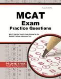 MCAT Practice Questions : MCAT Practice Tests and Exam Review for the Medical College Admiss...