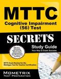 MTTC Cognitive Impairment (56) Test Secrets Study Guide : MTTC Exam Review for the Michigan ...
