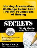 Nursing Acceleration Challenge Exam (ACE) I PN-RN Foundations of Nursing Secrets Study Guide...