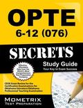 OPTE 6-12 (076) Secrets Study Guide : CEOE Exam Review for the Certification Examinations fo...