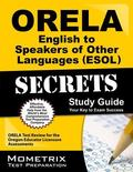 ORELA English to Speakers of Other Languages (ESOL) Secrets Study Guide : ORELA Test Review ...
