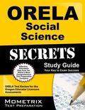 ORELA Social Science Secrets Study Guide : ORELA Test Review for the Oregon Educator Licensu...
