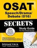 OSAT Speech/Drama/Debate (016) Secrets Study Guide : CEOE Exam Review for the Certification ...