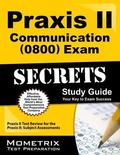 Praxis II Communication (0800) Exam Secrets Study Guide : Praxis II Test Review for the Prax...