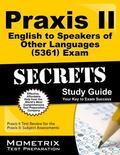 Praxis II English to Speakers of Other Languages (0361) Exam Secrets Study Guide : Praxis II...