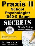 Praxis II School Psychologist (0401) Exam Secrets Study Guide : Praxis II Test Review for th...