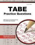 TABE Practice Questions : TABE Practice Tests and Exam Review for the Test of Adult Basic Ed...