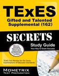 TExES (162) Gifted and Talented Supplemental Exam Secrets Study Guide : TExES Test Review fo...