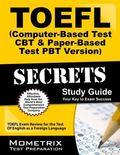 TOEFL Secrets (Computer-Based Test CBT and Paper-Based Test PBT Version) Study Guide : TOEFL...