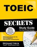 TOEIC Secrets Study Guide : TOEIC Exam Review for the Test of English for International Comm...