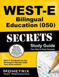 WEST-E Bilingual Education (050) Secrets Study Guide : WEST-E Test Review for the Washington...