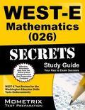 WEST-E Mathematics (026) Secrets Study Guide : WEST-E Test Review for the Washington Educato...