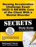 Nursing Acceleration Challenge Exam (ACE) II RN-BSN Care of the Client with a Mental Disorde...