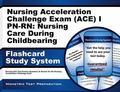 Nursing Acceleration Challenge Exam (ACE) I PN-RN Nursing Care During Childbearing Flashcard...