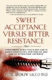 Sweet Acceptance Versus Bitter Resistance: Overcoming Addiction & Bad Habits Using Psycholog...