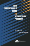 New Practitioner's Guide to Intellectual Property