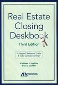 Real Estate Closing Deskbook : A Lawyer's Reference Guide and State-By-State Summary