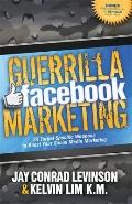 Guerrilla Facebook Marketing : 25 Target Specific Weapons to Boost Your Social Media Marketing