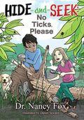 Hide and Seek, No Ticks Please