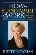 How to Stand Apart @ Work : Transforming Fine to Fabulous
